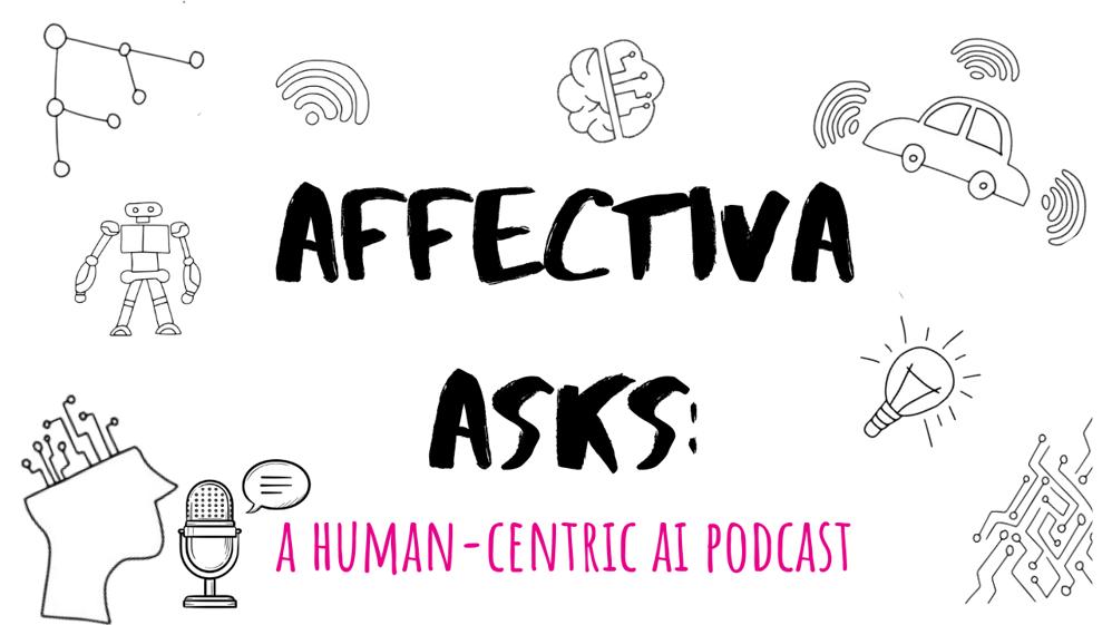 Affectiva Asks: A Human-Centric AI Podcast